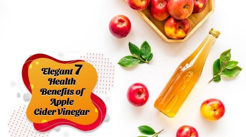 Smart 7 Health Benefits of Apple Cider Vinegar